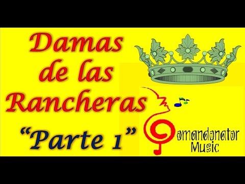 DAMAS DE LA RANCHERA (PARTE 1) (Comandonat®r Music)