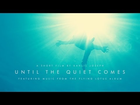 Flying Lotus • 'Until The Quiet Comes' — short film by Kahlil Joseph