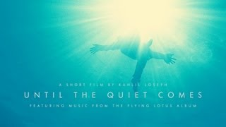 Flying Lotus - Until The Quiet Comes — short film by Kahlil Joseph, music from Flying Lotus