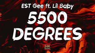 EST Gee ft. Lil Baby, 42 Dugg, Rylo Rodriguez - 5500 Degrees (Lyrics)