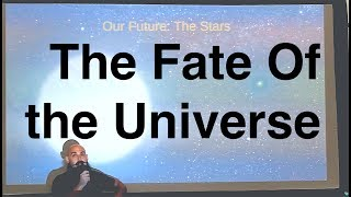 The Fate of the Universe–Dr. Ethan Siegel