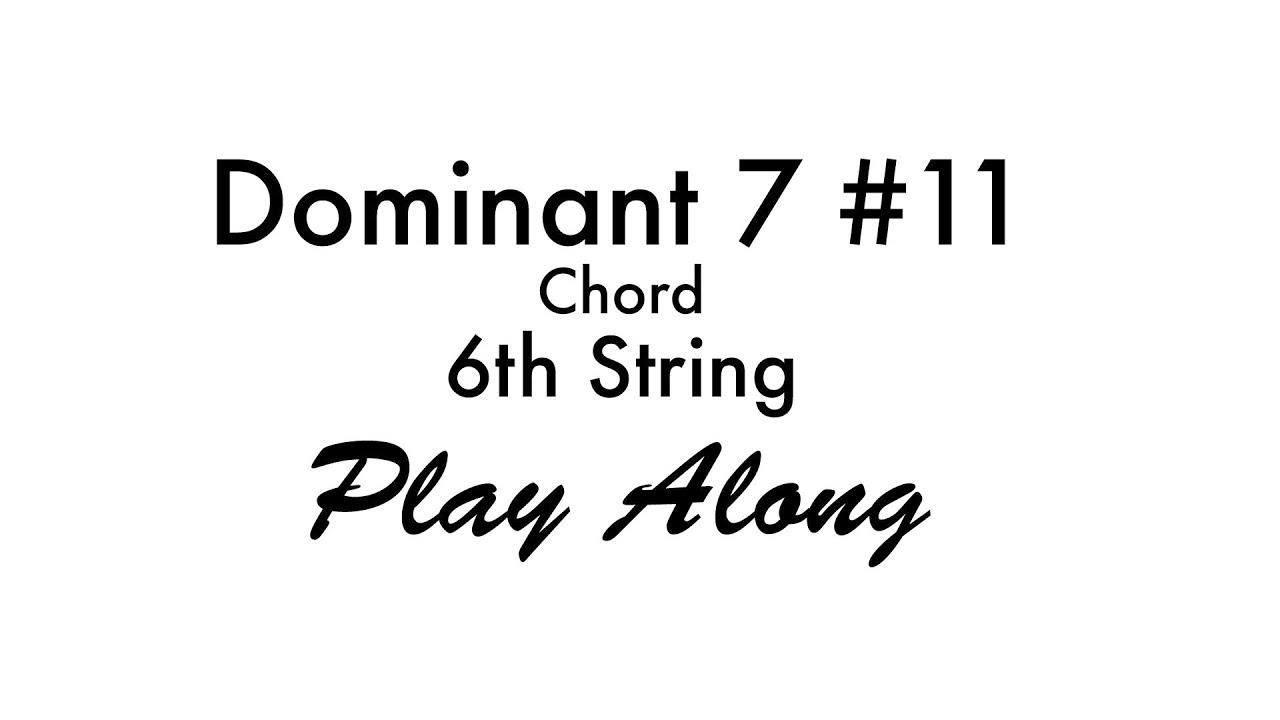 Dominant 7 sharp 11 chord 6th string youtube dominant 7 sharp 11 chord 6th string hexwebz Image collections