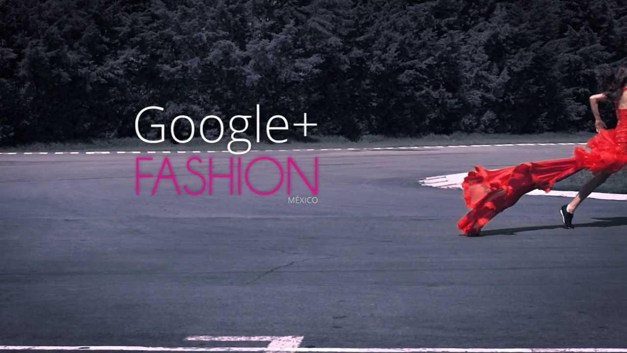 Google+ Fashion México Tercera Edición