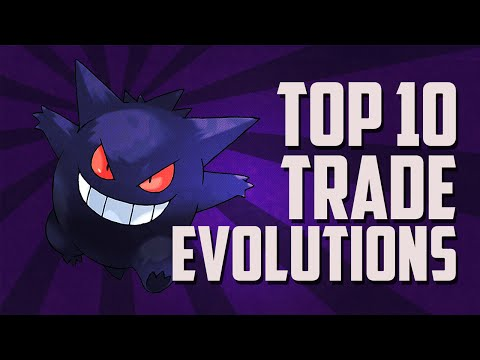 Pokémon | Top 10 | Trade Evolutions