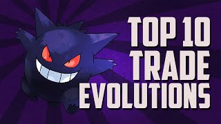 Pokémon | Top 10 | Trade Evolutions