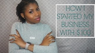 How I Started My Business with $100