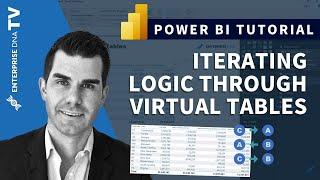 Iterating Logic Through Virtual Tables - Advanced DAX Concepts In Power BI