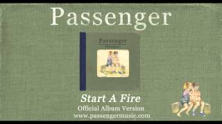 [3.98 MB] Passenger | Start A Fire (Official Album Audio)