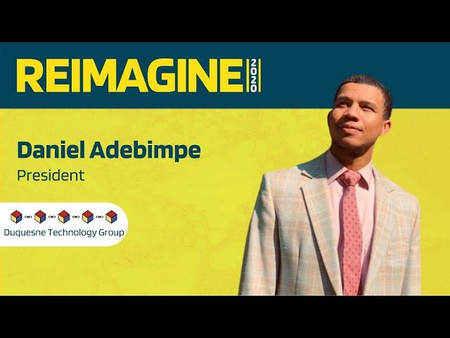 REIMAGINE 2020 v2.0 - Daniel Adebimpe - Duquesne University - University Segment