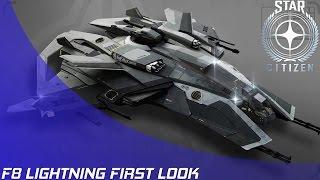 Star Citizen: F8 Lightning First Look!