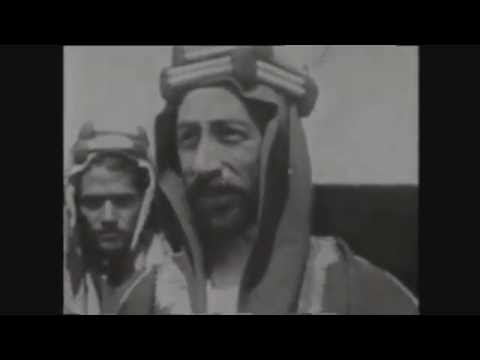 Video of TE Lawrence, Emir Faisal, Auda abu Tayi, and The Arab Revolt