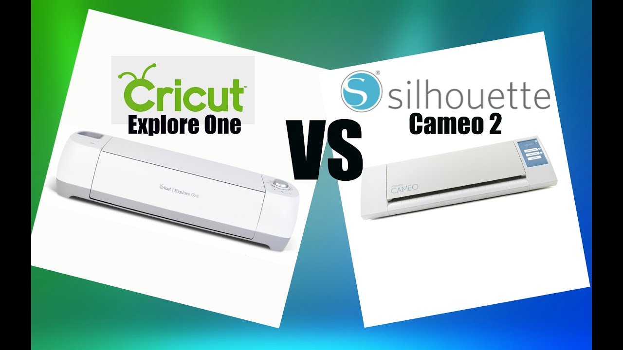 2bcdf5817 Cricut Explore One vs. New Silhouette Cameo - YouTube