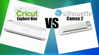 Cricut Explore One vs. New Silhouette Cameo