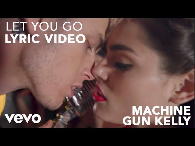Machine Gun Kelly - Let You Go (Lyric Video)
