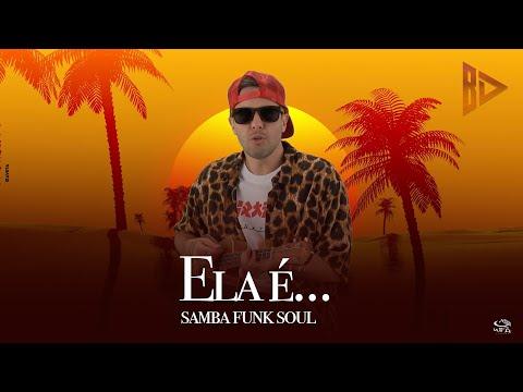 Bruno Diegues – Ela é (SambaFunkSoul)
