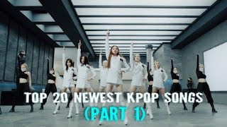 Top 20 Newest K-pop Music Videos Part 1 Favorites