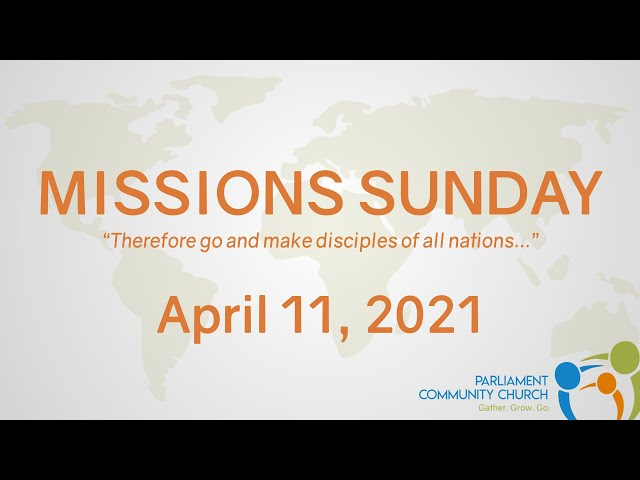 Missions Sunday - Missions Mobilization Team - 2021-04-11