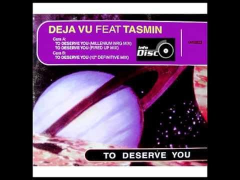 Deja Vu featuring Tasmin - To Deserve You