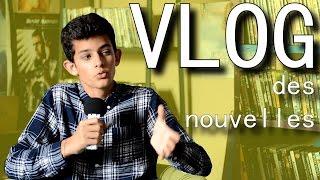 VLOG - Des Nouvelles