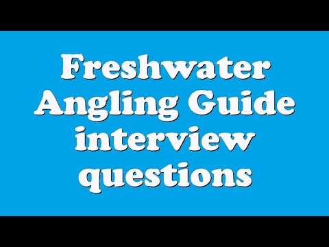 Freshwater Angling Guide interview questions