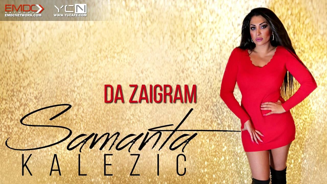 Samanta Kalezic - 2016 - Da zaigram