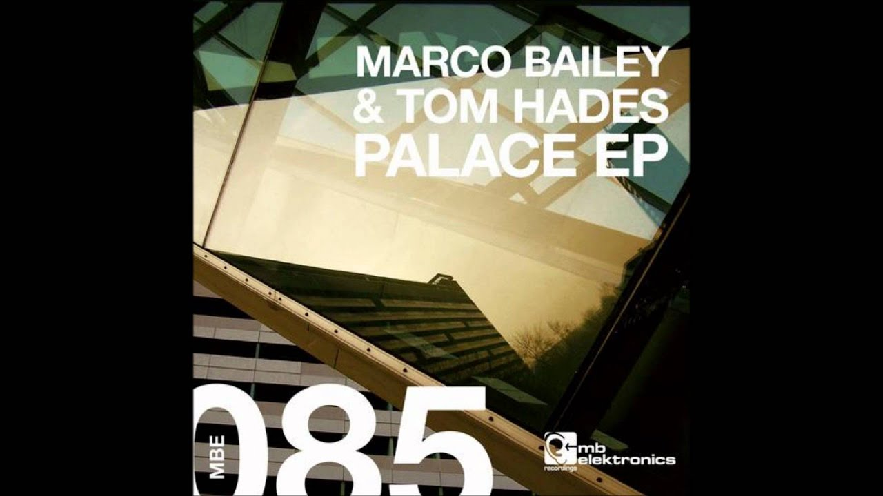 Marco Bailey & Tom Hades - I Want Your Sex