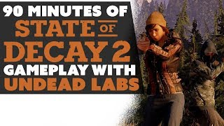 90 Minutes of State of Decay 2 Gameplay with Undead Labs!