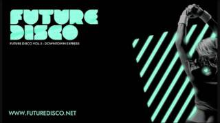 Moon Boots - Off My Mind (Future Disco Vol.5: Downtown Express) Out Now!