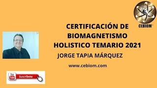 CERTIFICACIÓN DE BIOMAGNETISMO HOLISTICO TEMARIO 2021