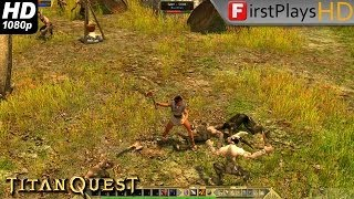 Titan Quest - PC Gameplay 1080p