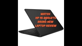 HP 15 BS542TU Brand New Laptop Review and Unboxing