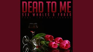 Dead To Me Ft Lox Chatterbox Original Mix