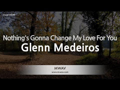 Download Glenn Medeiros-Nothing's Gonna Change My Love For You (Melody) [ZZang KARAOKE]