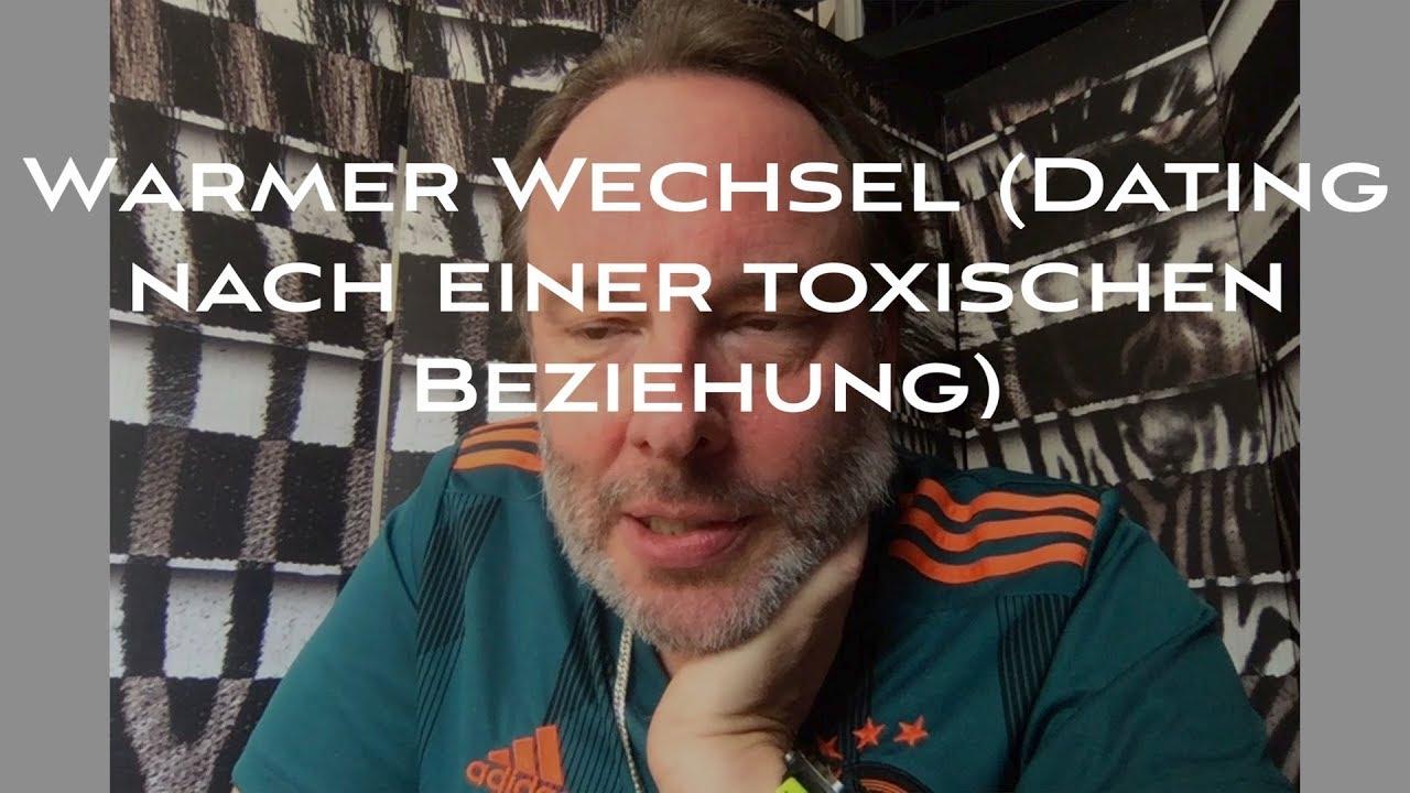 Warmer Wechsel (Dating nach toxischer Beziehung) - YouTube