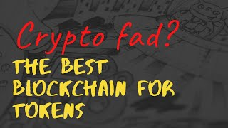 Are cryptocurrencies just a fad | The best blockchain to create a company token