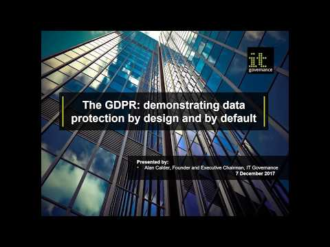 The GDPR: demonstrating data protection by design and by default