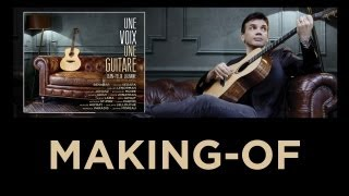 """UNE VOIX UNE GUITARE"" DE JEAN-FELIX LALANNE - MAKING-OF #1"