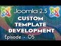 Joomla 2.5 Custom Template Development - Ep 5