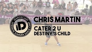 "Chris Martin - ""Cater 2 u by Destiny"