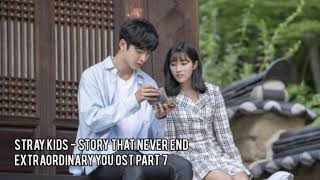 Gambar cover [1 HOUR LOOP] STRAY KIDS 스트레이키즈 '끝나지 않을 이야기' (Story That Never End) - EXTRAORDINARY YOU OST PART 7