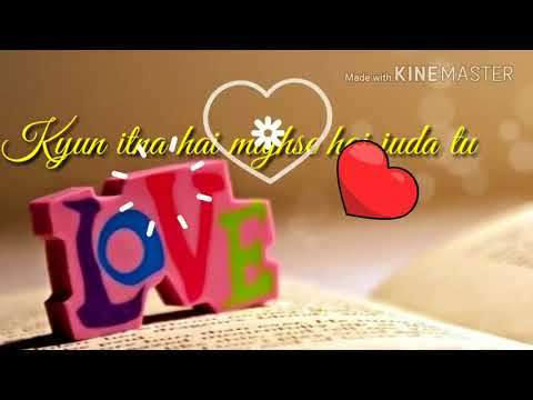 kyu itna mujse hai khafa tu   love song whatsapp status   whatsapp status video song