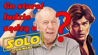 Co starsi ludzie sądzą o Han Solo Movie?