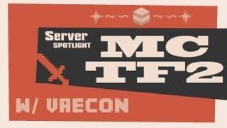 Server Spotlight: Minecraft Team Fortress 2 w/ Vaecon