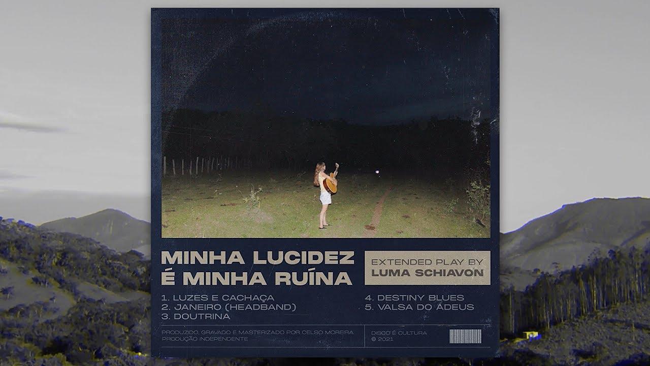 A Lucidez e a Ruína de Luma Schiavom Que Faz Bem Aos Nossos Ouvidos.