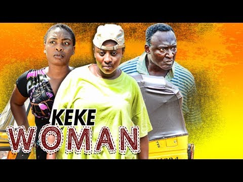KEKE WOMAN 1 - NIGERIAN NOLLYWOOD MOVIES