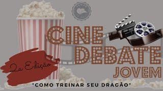 """CINE DEBATE JOVEM - FEMAR - """"Como Treinar seu Dragão"""""""