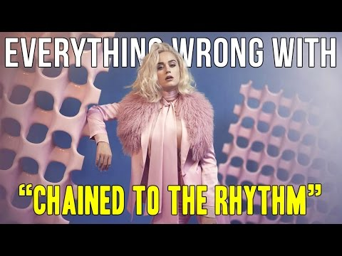 """Everything Wrong With Katy Perry - """"Chained to the Rhythm"""""""