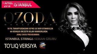 Ozoda Nursaidova - 2018 yilgi konsert dasturi | Озода Нурсаидова- 2018 йилги концерт дастури