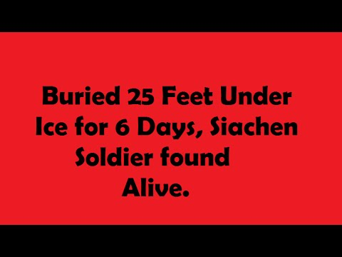 buried 25 feet under ice for 6 days siachen soldier found alive