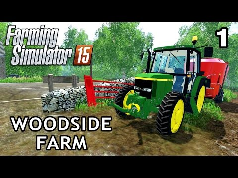 Let's Play Farming Simulator 2015 | Woodside Farm #1